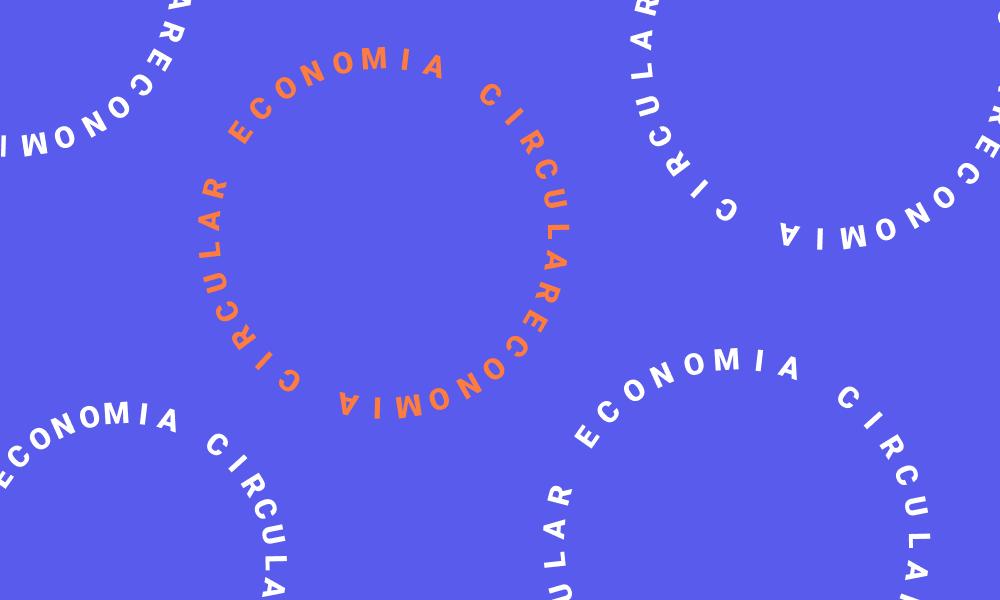 Saiba Tudo sobre Economia Circular, Logística Reversa e as Vantagens para Empresas, Sociedade e Meio Ambiente
